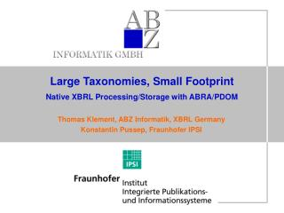 Large Taxonomies, Small Footprint Native XBRL Processing/Storage with ABRA/PDOM