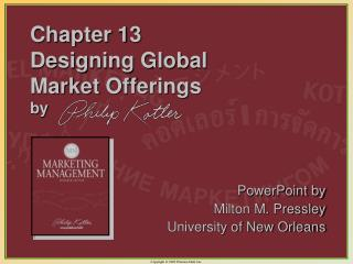 Chapter 13   Designing Global  Market Offerings by