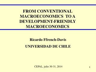 FROM CONVENTIONAL  MACROECONOMICS  TO A DEVELOPMENT-FRIENDLY MACROECONOMICS