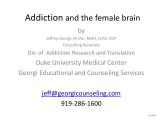Addiction  and the female brain