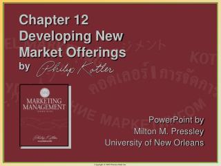 Chapter 12 Developing New  Market Offerings by