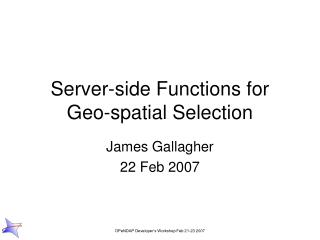 Server-side Functions for Geo-spatial Selection