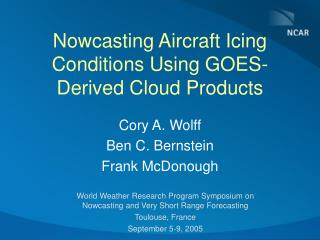 Nowcasting Aircraft Icing Conditions Using GOES-Derived Cloud Products