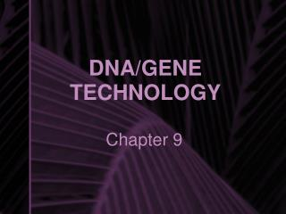 DNA/GENE TECHNOLOGY
