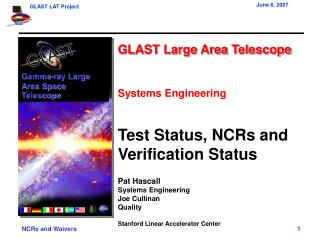 GLAST Large Area Telescope Systems Engineering Test Status, NCRs and Verification Status