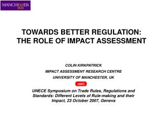 TOWARDS BETTER REGULATION: THE ROLE OF IMPACT ASSESSMENT