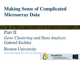 Making Sense of Complicated Microarray Data Part II  Gene Clustering and Data Analysis