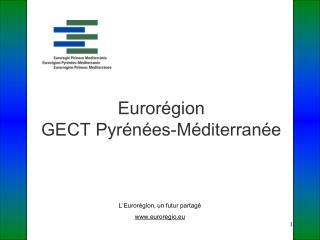Eurorégion  GECT Pyrénées-Méditerranée