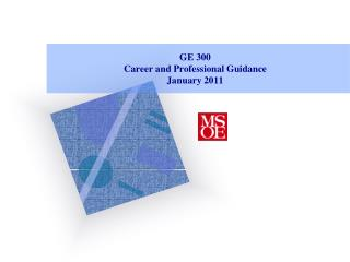 GE 300 Career and Professional Guidance January 2011