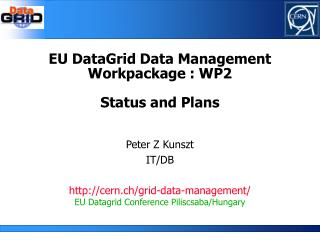 EU DataGrid Data Management Workpackage : WP2 Status and Plans