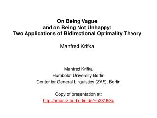 Manfred Krifka Humboldt University Berlin Center for General Linguistics (ZAS), Berlin