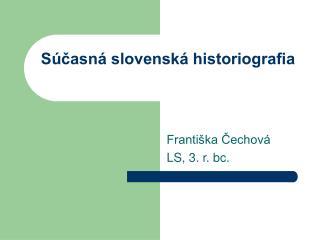 Súčasná slovenská historiografia