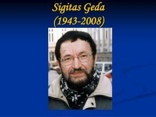 Sigitas Geda (1943-2008)