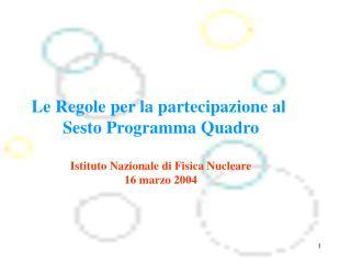 Le Regole per la partecipazione al  Sesto Programma Quadro Istituto Nazionale di Fisica Nucleare