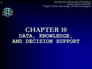 CHAPTER 10 DATA, KNOWLEDGE, AND DECISION SUPPORT