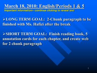March 18, 2010: English/Periods 1 & 5 Important information—continue clicking to reveal text
