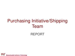 Purchasing Initiative/Shipping  Team