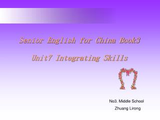 Senior English for China Book3 Unit7 Integrating Skills
