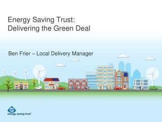 Energy Saving Trust: Delivering the Green Deal