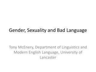 Gender, Sexuality and Bad Language