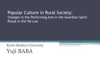 Popular Culture in Rural Society: Changes in the Performing Arts in the Guardian Spirit Ritual in the Tai-Lue