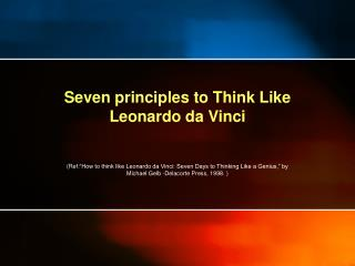 Seven principles to Think Like Leonardo da Vinci