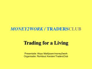 MONEY2WORK  / TRADERS CLUB