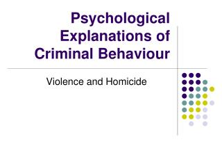 Psychological Explanations of Criminal Behaviour