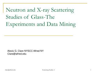 Neutron and X-ray Scattering Studies of Glass-The Experiments and Data Mining