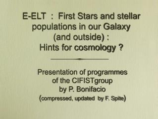 E-ELT  :  First Stars and stellar populations in our Galaxy   (and outside) :