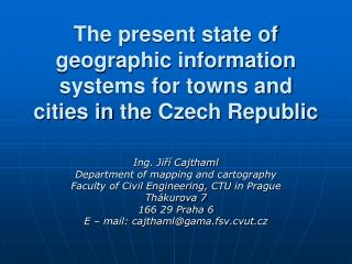 The present state of geographic information systems for towns and cities in  the  Czech Republic