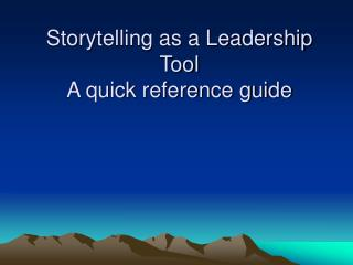 Storytelling as a Leadership Tool A quick reference guide
