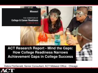 ACT Research Report - Mind the Gaps: