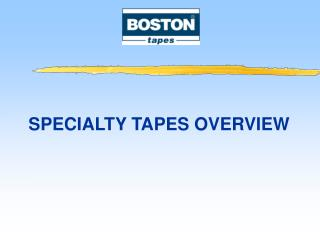 SPECIALTY TAPES OVERVIEW