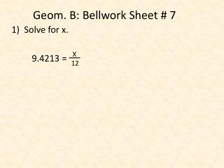 Geom. B:  Bellwork  Sheet # 7