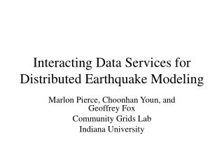 Interacting Data Services for Distributed Earthquake Modeling