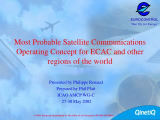 Most Probable Satellite Communications Operating Concept for ECAC and other regions of the world