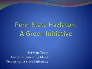 Penn State Hazleton: A Green Initiative