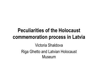 Peculiarities of the Holocaust commemoration process in Latvia