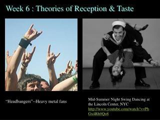 Week 6 : Theories of Reception & Taste