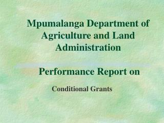 Mpumalanga  Department of Agriculture and Land Administration  Performance Report on