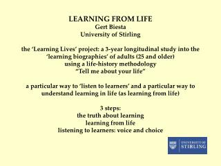 LEARNING FROM LIFE Gert Biesta University of Stirling