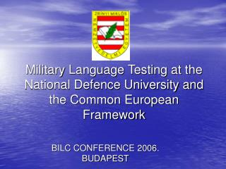 Military Language Testing at the National Defence University and the Common European Framework