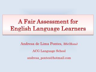 A Fair Assessment for  English Language Learners