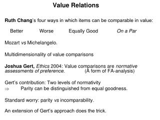 Value Relations Ruth Chang 's four ways in which items can be comparable in value: