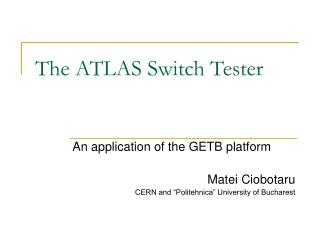 The ATLAS Switch Tester