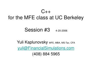 C++  for the MFE class at UC Berkeley Session #3     4-20-2006
