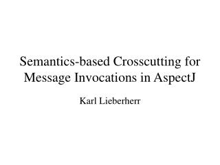 Semantics-based Crosscutting for Message Invocations in AspectJ