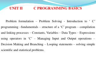 UNIT II 		C PROGRAMMING BASICS