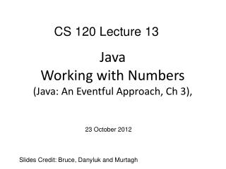 Java Working with Numbers (Java: An Eventful Approach,  Ch  3),